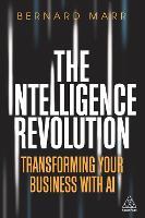 Cover for The Intelligence Revolution  by Bernard Marr