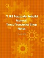 Cover for T1 IRS Transaxle Book by Tim Marshall