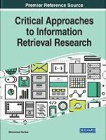 Cover for Critical Approaches to Information Retrieval Research by Muhammad Sarfraz