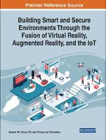 Cover for Building Smart and Secure Environments Through the Fusion of Virtual Reality, Augmented Reality, and the IoT by Nadesh RK