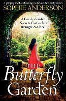 Cover for The Butterfly Garden A gripping and heartbreaking read about dark family secrets by Sophie Anderson