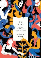 Cover for The Story 100 Great Short Stories Written by Women by Victoria Hislop
