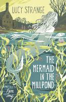 Cover for The Mermaid in the Millpond by Lucy Strange