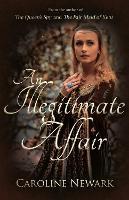 Cover for An Illegitimate Affair by Caroline Newark