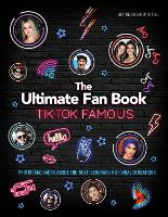 Cover for TikTok Famous - The Ultimate Fan Book Includes 50 TikTok superstars and much, much more by Malcolm Croft