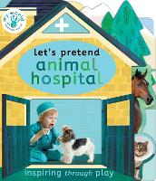 Cover for Let's Pretend Animal Hospital by Nicola Edwards