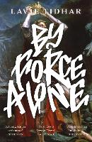 Cover for By Force Alone by Lavie Tidhar