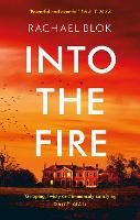 Cover for Into the Fire by Rachael Blok
