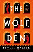 Cover for The Wolf Den by Elodie Harper