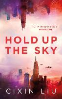 Cover for Hold Up the Sky by Cixin Liu