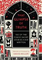 Cover for That Glimpse of Truth The 100 Finest Short Stories Ever Written by David Miller