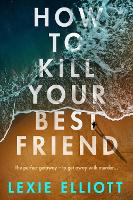 Book Cover for How to Kill Your Best Friend