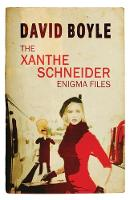 Cover for The Xanthe Schneider Enigma Files by David Boyle