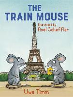 Cover for The Train Mouse by Uwe Timm