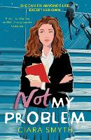 Cover for Not My Problem by Ciara Smyth