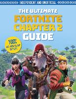 Cover for The Ultimate Fortnite Chapter 2 Guide by Kevin Pettman