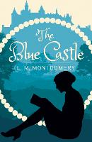 Cover for The Blue Castle by L. M. Montgomery