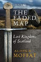 Cover for The Faded Map  by Alistair Moffat