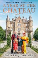 Cover for A Year at the Chateau  by Dick Strawbridge, Angel Strawbridge