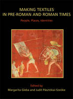 Cover for Making Textiles in pre-Roman and Roman Times  by Margarita Gleba