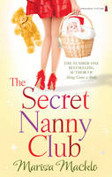 Cover for The Secret Nanny Club by Marisa Mackle