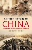 Cover for A Short History Of China by Gordon Kerr