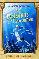 Cover for The Roman Mysteries: The Dolphins of Laurentum  by Caroline Lawrence, Andrew Davidson