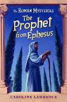 Cover for The Roman Mysteries: The Prophet from Ephesus  by Caroline Lawrence, Andrew Davidson