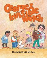 Cover for George's Invisible Watch by Brett McKee, David McKee