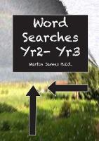 Cover for Word Searches Yr 2- Yr 3 by Martin James