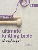 Cover for Ultimate Knitting Bible  by Sharon Brant