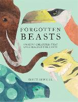 Cover for Forgotten Beasts by Matt Sewell