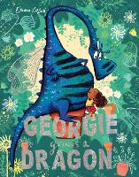 Cover for Georgie Grows a Dragon by Emma Lazell