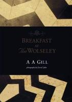 Cover for Breakfast at the Wolseley by A.A. Gill