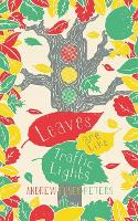 Cover for Leaves are Like Traffic Lights by Andrew Fusek Peters
