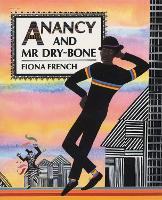 Cover for Anancy and Mr Dry-Bone by Fiona French