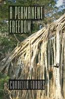 Cover for A Permanent Freedom by Curdella Forbes