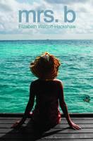 Cover for Mrs. B by Elizabeth Walcott-Hackshaw