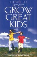 Cover for Grow Great Kids by Allison Lee