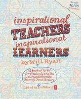 Cover for Inspirational Teachers Inspirational Learners  by Will Ryan