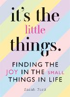 Cover for It's the Little Things  by Sarah Ford