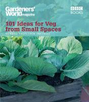 Cover for Gardeners' World: 101 Ideas for Veg from Small Spaces by Jane Moore