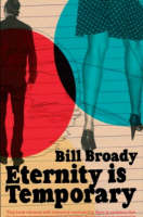 Cover for Eternity Is Temporary by Bill Broady