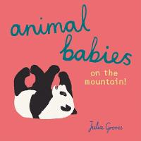Cover for Animal Babies on the mountain! by Julia Groves