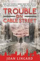 Cover for Trouble on Cable Street by Joan Lingard