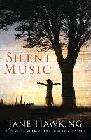 Cover for Silent Music by Jane Hawking