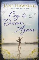 Cover for Cry to Dream Again by Jane Hawking