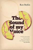 Cover for The Sound of My Voice by Ron Butlin