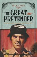 Cover for The Great Pretender  by Nick Perry