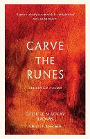 Cover for Carve the Runes  by George Mackay Brown